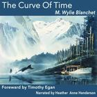 Curve of Time by M. Wylie Blanchet