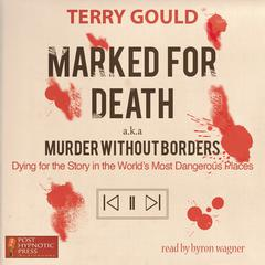 Marked for Death, a.k.a. Murder without Borders by Terry Gould