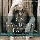 On Gandhi's Path by Stephanie Mills