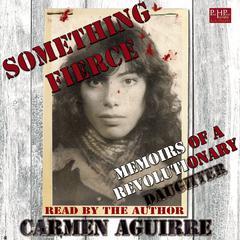 Something Fierce by Carmen Aguirre