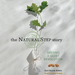 The Natural Step Story by Karl-Henrik Robèrt