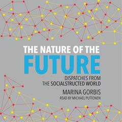 The Nature of the Future by Marina Gorbis
