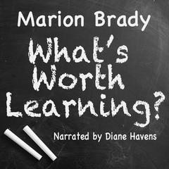 What's Worth Learning by Marion Brady