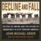 Decline and Fall by John Michael Greer