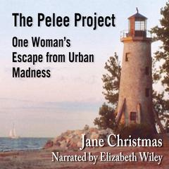 The Pelee Project by Jane Christmas