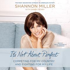 It's Not about Perfect by Shannon Miller