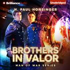 Brothers in Valor by H. Paul Honsinger