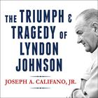 The Triumph and Tragedy of Lyndon Johnson by Joseph A. Califano , Jr.