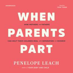 When Parents Part by Penelope Leach