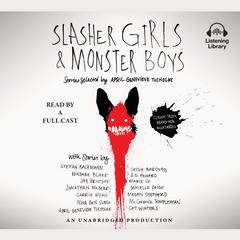 Slasher Girls and Monster Boys by April Genevieve Tucholke, various authors