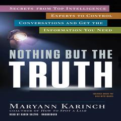 Nothing but the Truth by Maryann Karinch