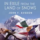 In Exile from the Land of Snows by John Avedon