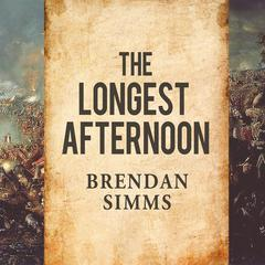 The Longest Afternoon by Brendan Simms