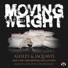 Moving Weight by Ashley & JaQuavis