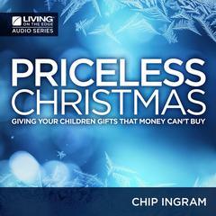 A Priceless Christmas by Chip Ingram