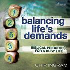 Balancing Life's Demands by Chip Ingram