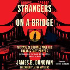 Strangers on a Bridge by James B. Donovan, James Donovan