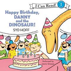 Happy Birthday, Danny and the Dinosaur! by Syd Hoff