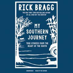 My Southern Journey by Rick Bragg