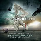 The Sagas of Ragnar Lodbrok by Ben Waggoner