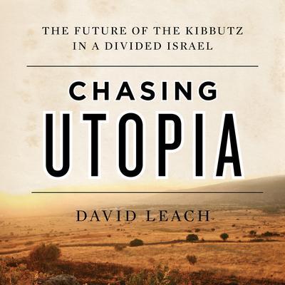 Chasing Utopia by David Leach