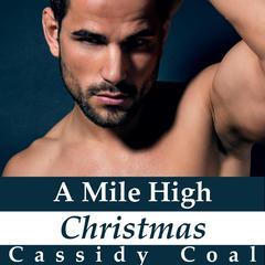 A Mile High Christmas (A Mile High Romance Book 1) by Cassidy Coal