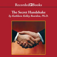 The Secret Handshake by Kathleen Kelley Reardon, PhD
