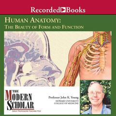 Human Anatomy: The Beauty of Form and Function by John K. Young
