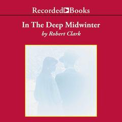 In the Deep Midwinter by Robert Clark