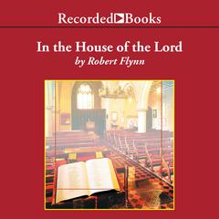 In the House of the Lord by Robert Flynn