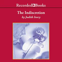 The Indiscretion by Judith Ivory