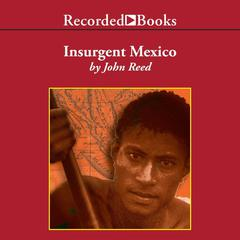 Insurgent Mexico by John Reed