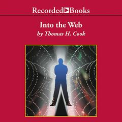 Into the Web by Thomas H. Cook