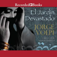 El Jardin devastado (The Devastated Garden) by Jorge Volpi