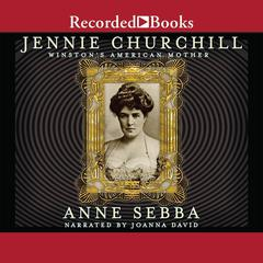 Jennie Churchill: Winston's American Mother by Anne Sebba