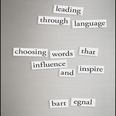 Leading Through Language by Bart Egnal