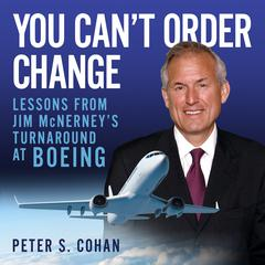 You Can't Order Change by Peter S. Cohan