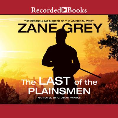 The Last of the Plainsmen by Zane Grey