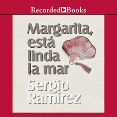 Margarita, Está Linda la Mar by Sergio Ramírez