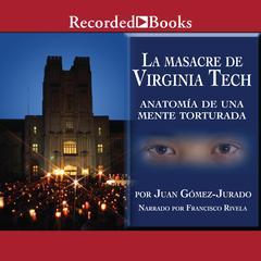 La masacre de Virginia Tech by Juan Gomez-Jurado