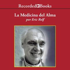 Medicina del Alma, La by Eric Rolf