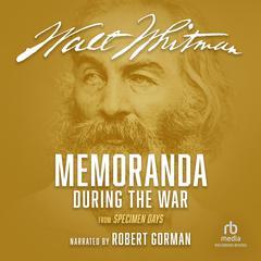 Memoranda During the War by Walt Whitman