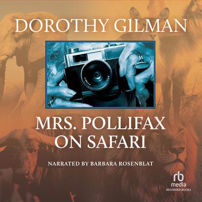 Mrs. Pollifax on Safari by Dorothy Gilman