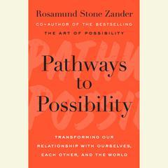 Pathways to Possibility by Rosamund Stone Zander