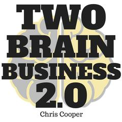 Two-Brain Business 2.0 by Chris Cooper