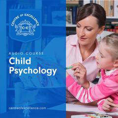 Child Psychology  by Centre of Excellence