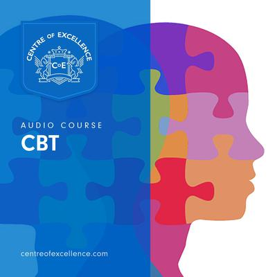 CBT Audio Course by Centre of Excellence