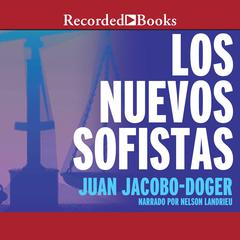Los Nuevos Sofistas by Juan Jacobo-Doger