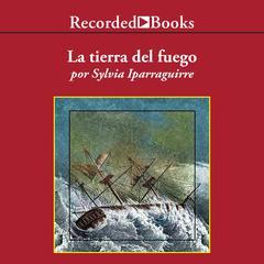 La tierra del fuego by Sylvia Iparraguirre