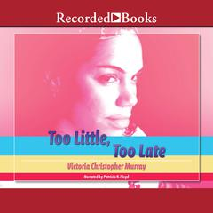 Too Little, Too Late by Victoria Christopher Murray
